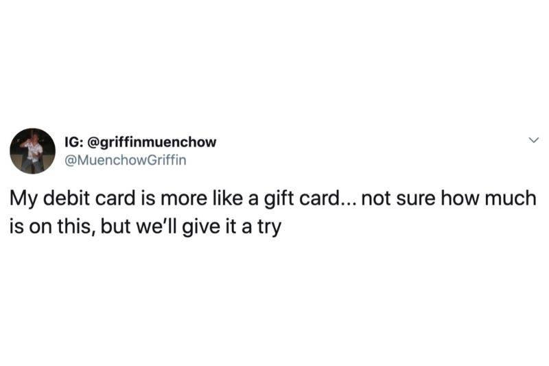 Tweet: my debit card is more like a gift card...not sure how much is on this, but we'll give it a try
