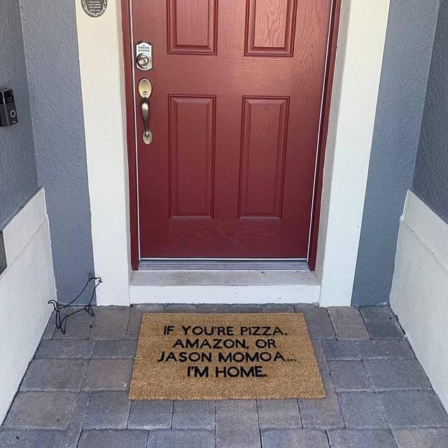 if youre pizza amazon or jaoson momoa im home doormat