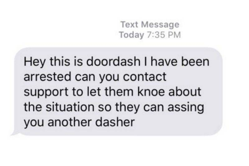 a text from a doordash driver saying they got arrested