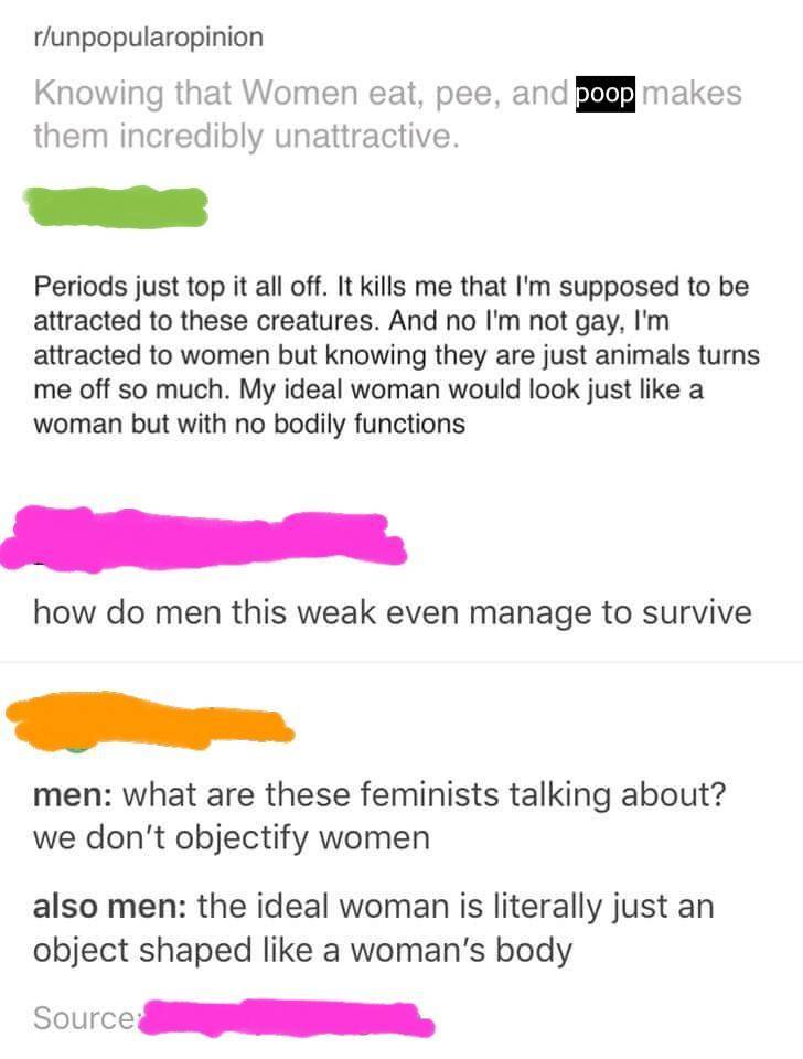 man says that knowing women have periods, pee, and poop makes them unattractive, saying his ideal woman would look like one but not have bodily functions