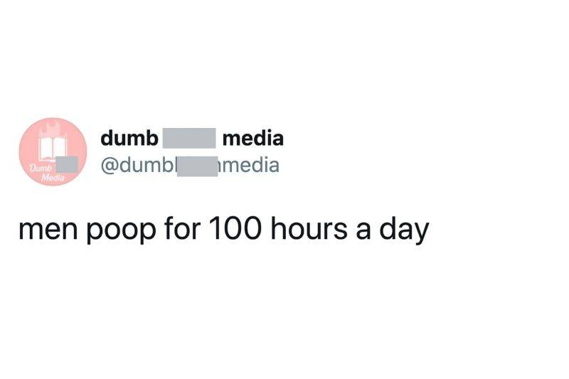 Tweet: men poop for 100 hours a day