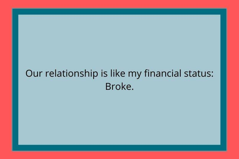 Reddit Post: Our relationship is like my financial status: Broke