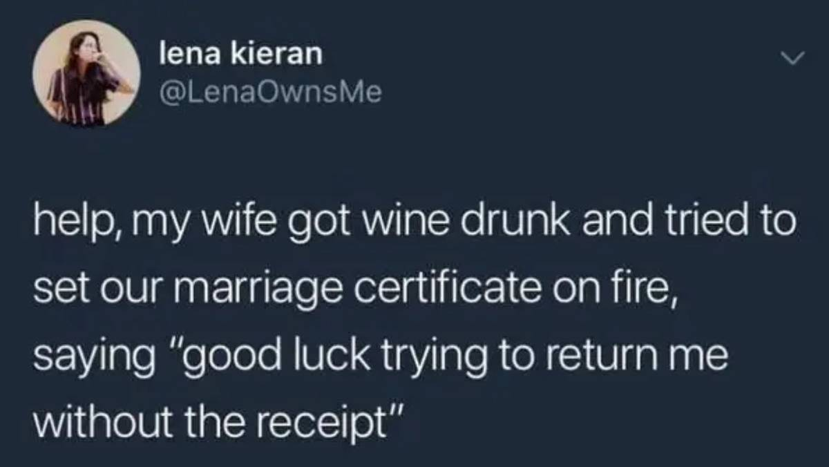 someone got wine drunk and tried to burn their wedding certificate saying