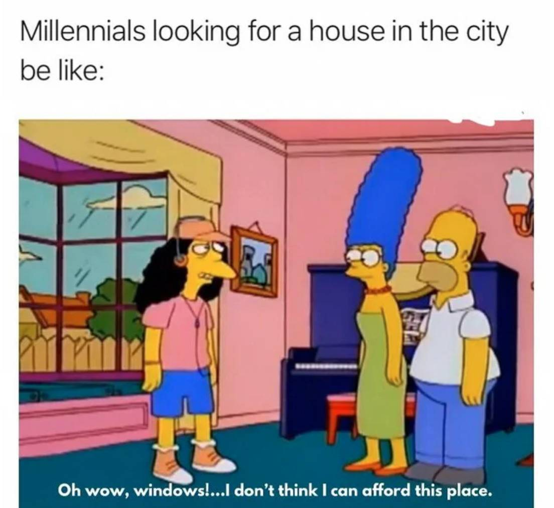 millennials looking for a house in the city be like: oh wow, windows! I don't think I can afford this place