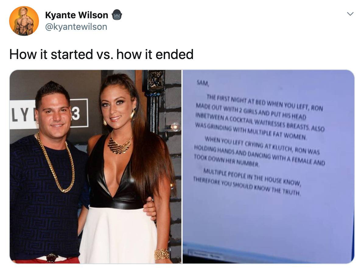 How it started: photo of sammie and ronnie from Jersey Shore vs. how it's going: photo of screen that says
