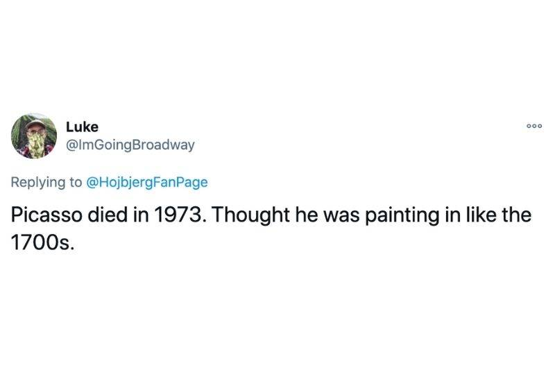 Tweet: Picasso died in 1973. Thought he was painting in like the 1700s