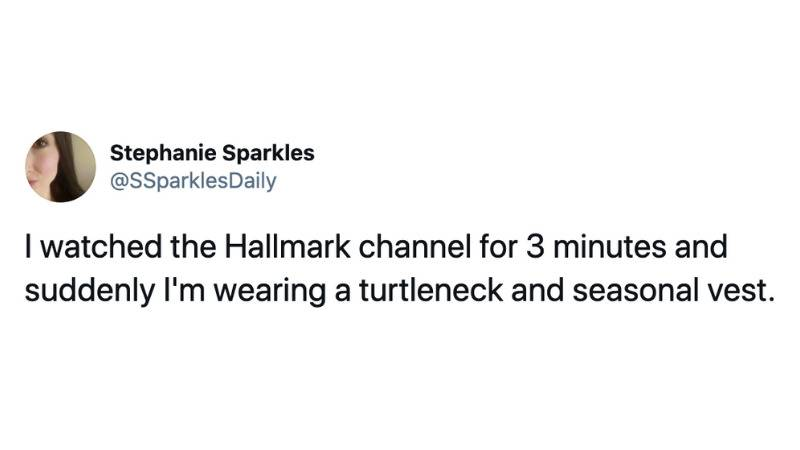 I watched the Hallmark channel for 3 minutes and suddenly I'm wearing a turtleneck and seasonal vest.