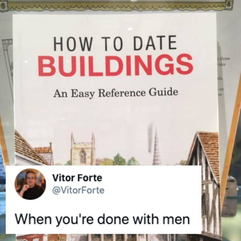 someone joking that a book about dating buildings is for people who are sick of dating men