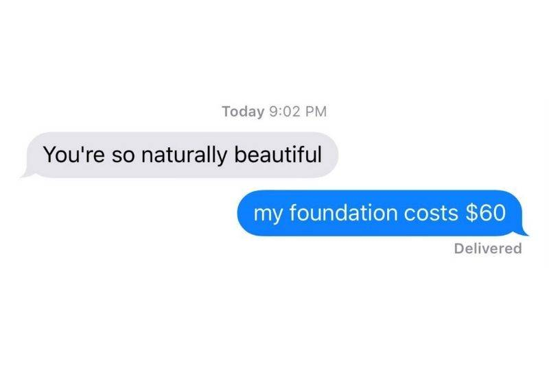 someone responding that her foundation costs $60 to someone who said she was