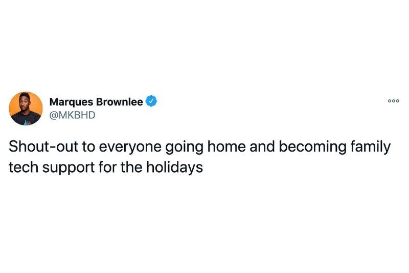 Tweet: Shout-out to everyone going home and becoming family tech support for the holidays