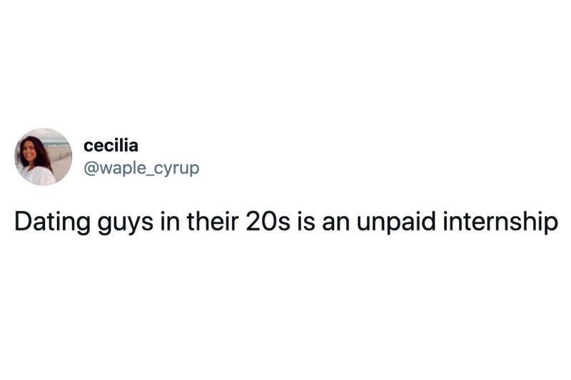 Tweet: Dating guys in their 20s is an unpaid internship