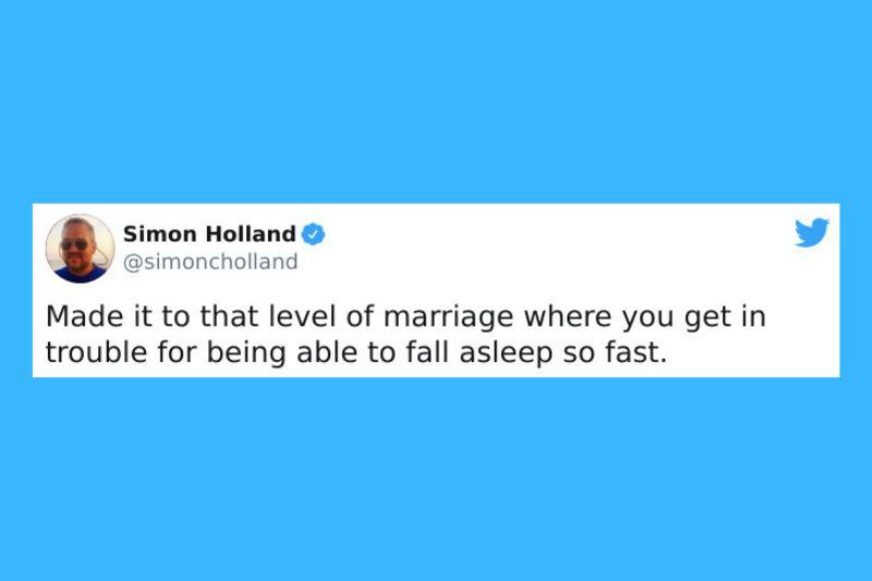 got to that level of marriage where you get in trouble for falling asleep too fast