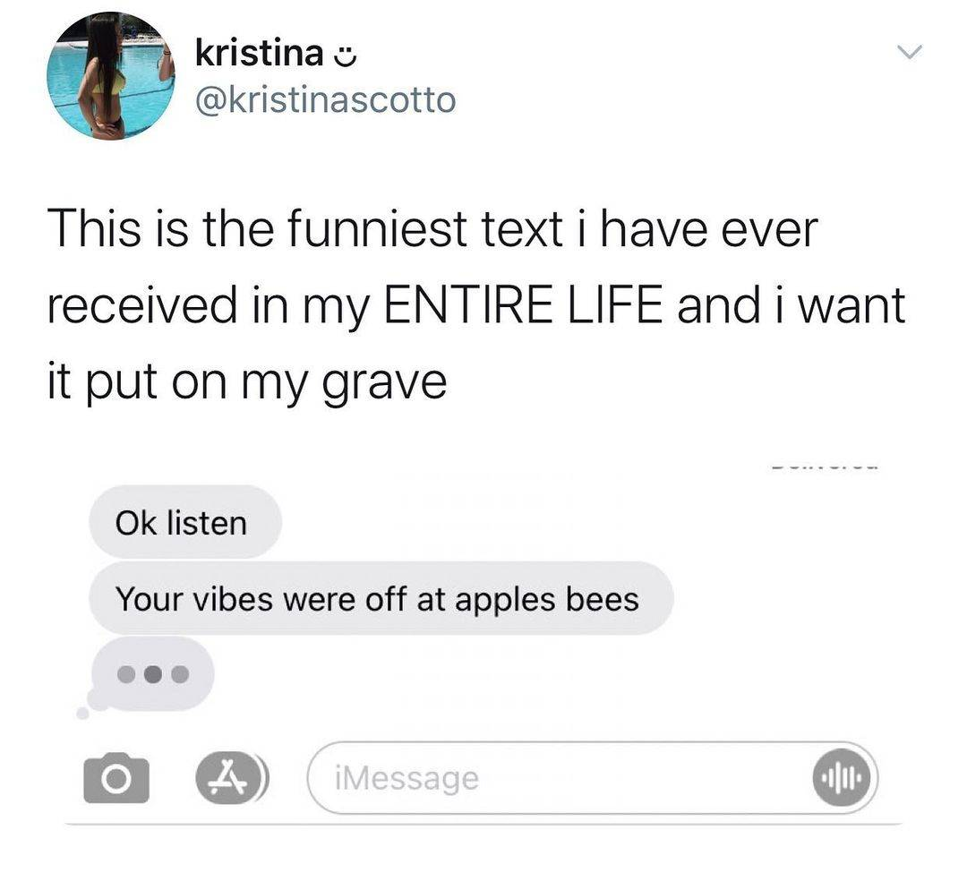Tweet: This is the funniest text I have ever received in my entire life and I want it put on my grave (Pictured is a text conversation of someone saying