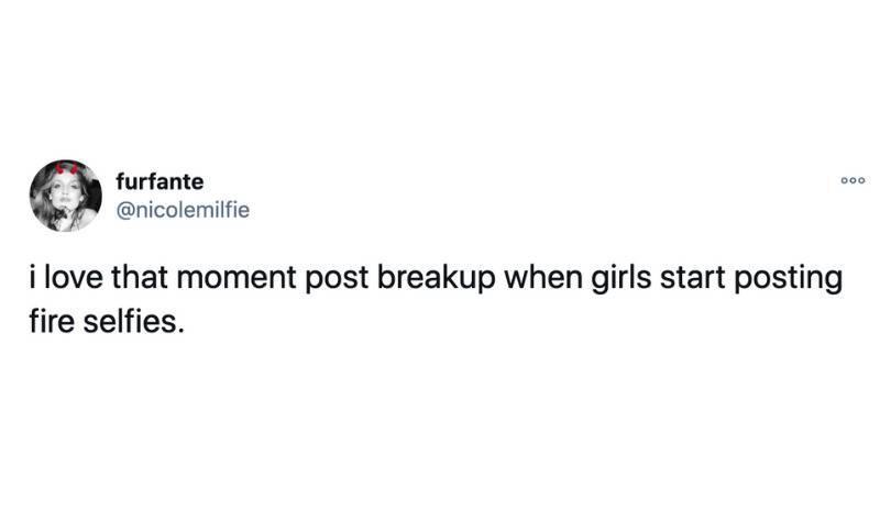 i love that moment post-breakup when girls start posting fire selfies.