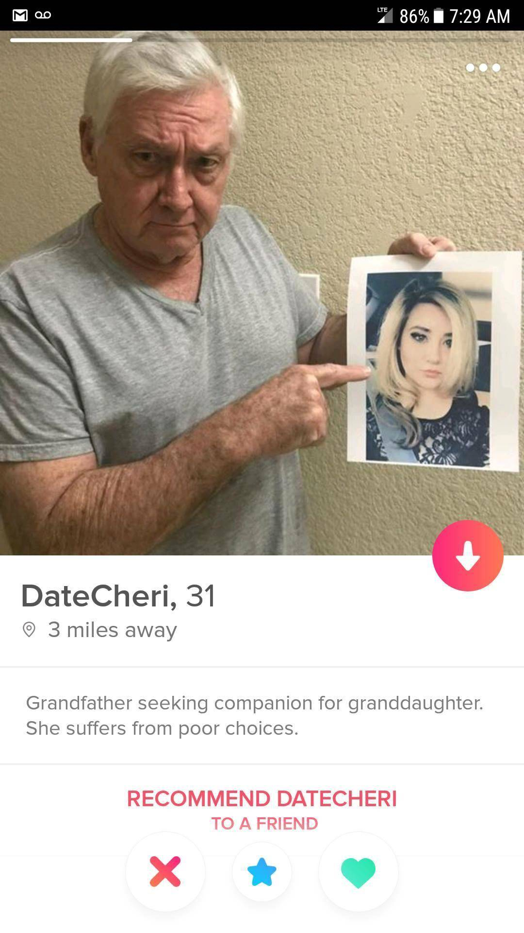 Tinder profile: DateCheri: Grandfather seeking companion for granddaughter. She suffers from poor choices.