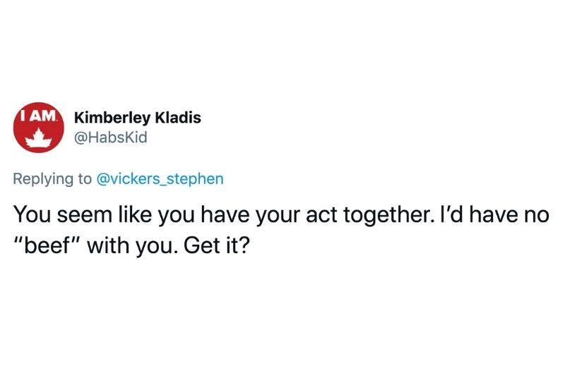 Tweet: You seem like you have your act together. I'd have no