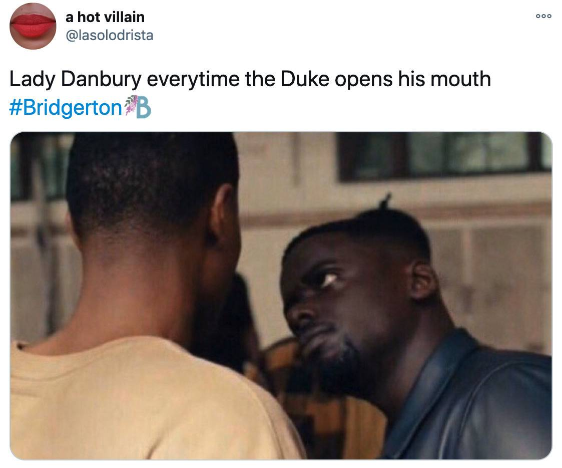 Tweet: Lady Danbury every time the Duke opens his mouth