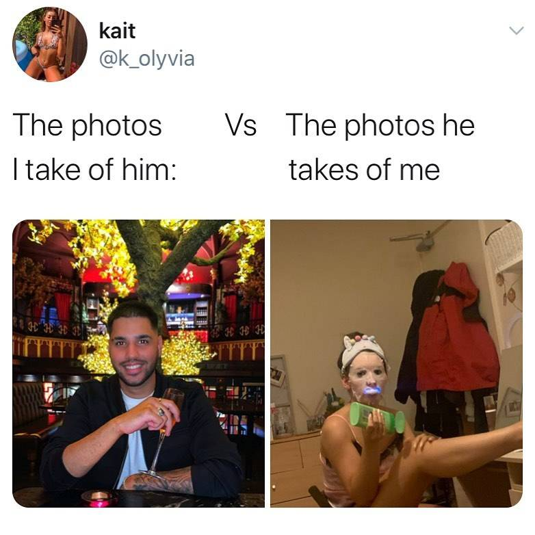 Tweet: The photos I take of him Vs.The photos he takes of me (pictured is the boyfriend at a restaurant and then a separate picture of the girlfriend whitening her teeth and moisturizing