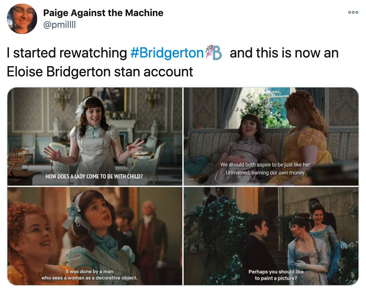 Tweet: I started rewatching Bridgerton and this is now an Eloise Brdgerton stan account