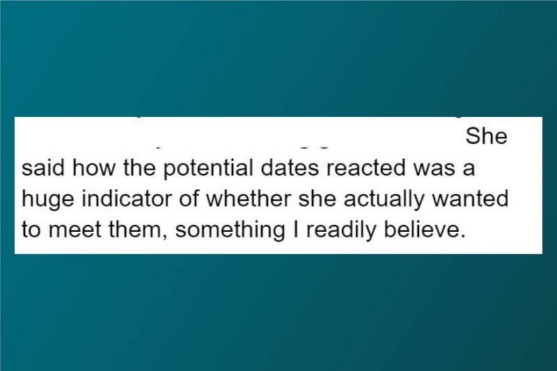 she said how the potential date reacted was a huge indicator of whether she actually wanted to meet them, something I readily believe