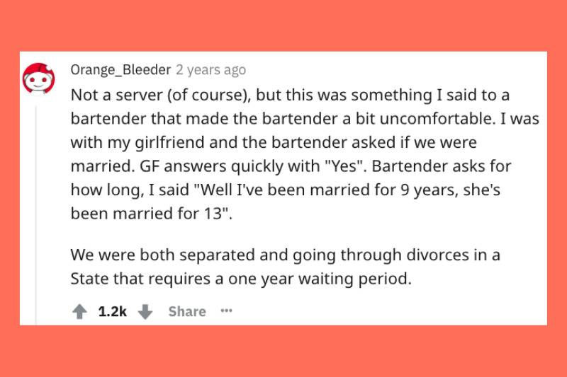 two people who told bartender they'd been married for different lengths of time because they weren't married to each other, but going through divorces