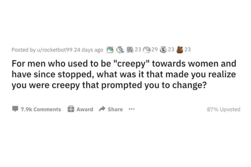 creepy towards women reddit question