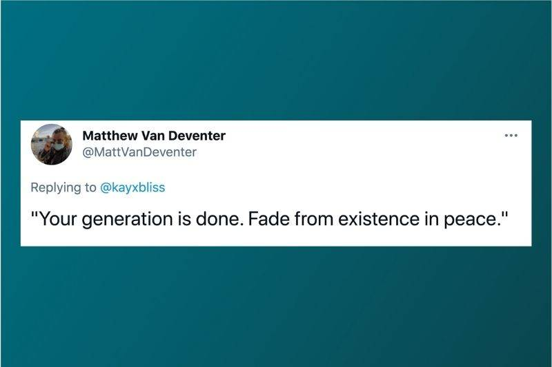 Tweet: Your generation is done. Fade from existence in peace.