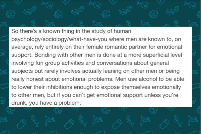 men use alcohol for emotions while women lean on each other