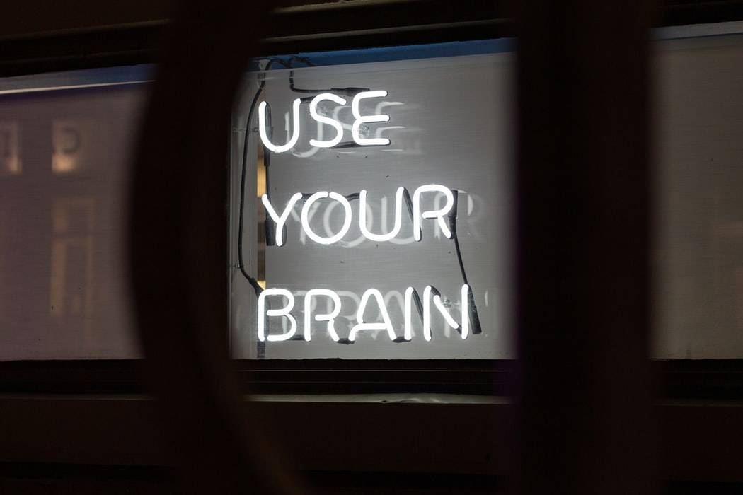 electric sign that says USE YOUR BRAIN