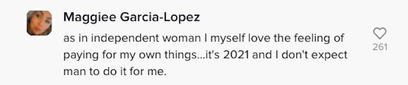 Comment on Adriana's post that says it's 2021, so why is she still expecting a man to pay for her dates.