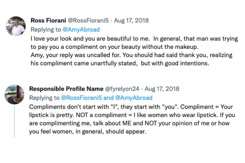 Tweets: I love your look and you are beautiful to me. In general, that man was trying to pay you a compliment on your beauty without the makeup. Amy, your reply was uncalled for. You should had said thank you, realizing his compliment came unartfully stated, but with good intentions. & Compliments don't start with